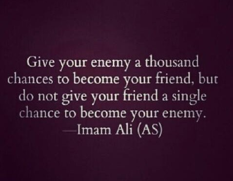 Enemy and a Friend- Imam Ali (R.A)